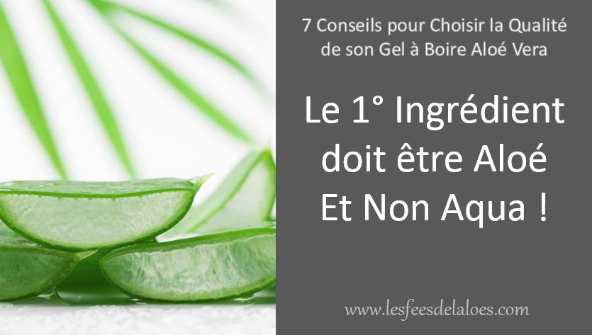 Conseil N°1 - Le 1° Ingrédient doit être de l'Aloé vera et Non de l'Eau !