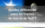 Quelles différences entre une crème de jour et une crème de nuit?
