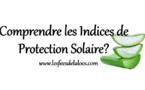 Comprendre les Indices de Protection Solaire?