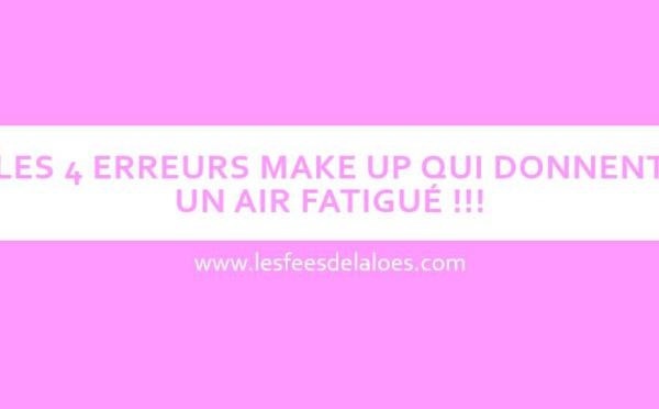 Les 4 Erreurs Make Up qui donnent un air fatigué !!!