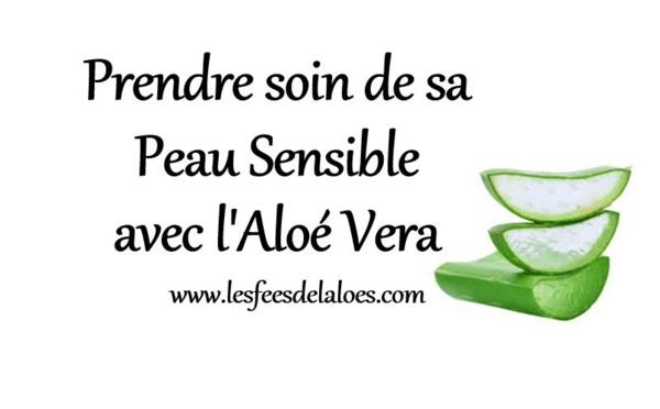 Prendre soin de sa Peau Sensible avec l'Aloé Vera